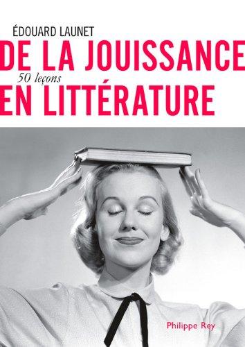 De la jouissance en littérature: Launet, Edouard