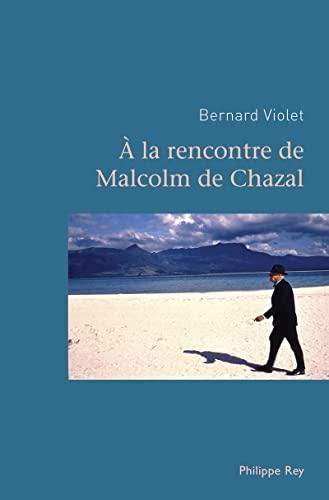 A la rencontre de Malcolm de Chazal: Violet, Bernard