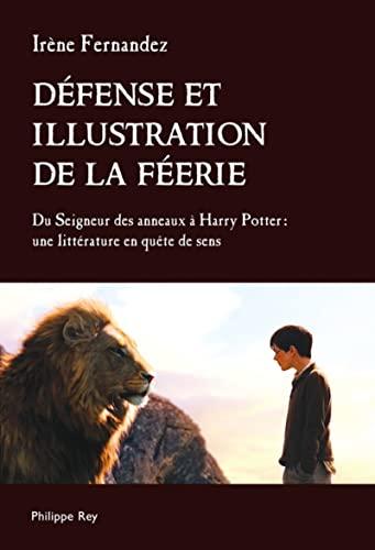 9782848762074: D�fense et illustration de la f�erie : Du Seigneur des anneaux � Harry Potter : une litt�rature en qu�te de sens
