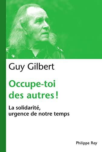 Occupe-toi des autres!: Gilbert, Guy