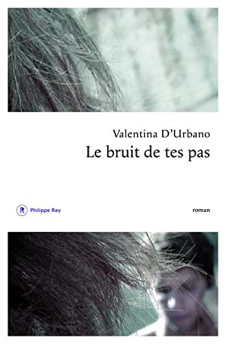 Bruit de tes pas (Le): Urbano, Valentina D'