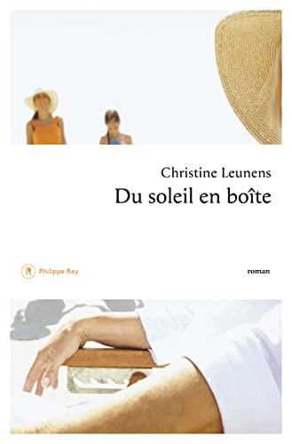 Du soleil en boîte: Leunens, Christine