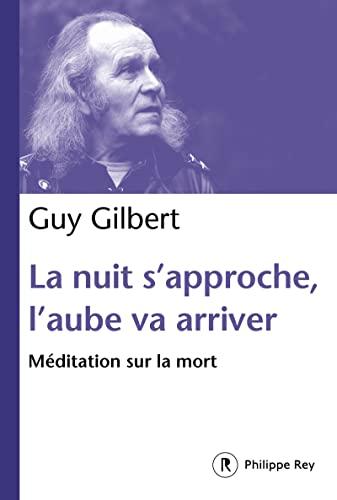 NUIT S APPROCHE L AUBE VA ARRIVER -LA-: GILBERT GUY