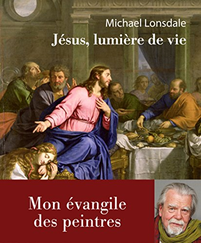 Jésus, lumière de la vie : Mon: Michael Lonsdale