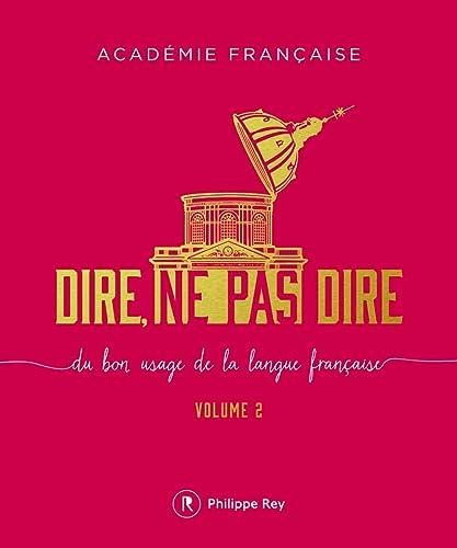 9782848764726: Dire, ne pas dire : Du bon usage de la langue française, volume 2