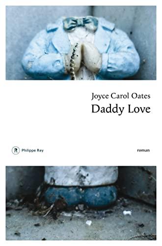 Daddy Love: Oates, Joyce Carol