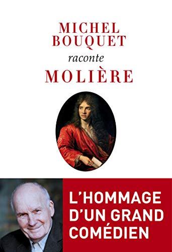 Michel Bouquet raconte Molière: Bouquet, Michel