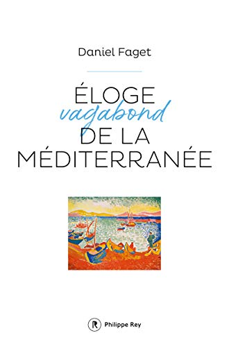 9782848768113: Eloge vagabond de la méditerranée