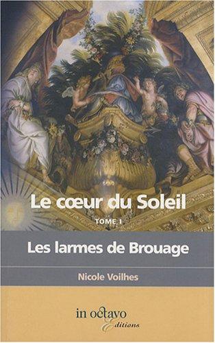 9782848780795: Les Larmes de Brouage- le Coeur du Soleil, Tome 1