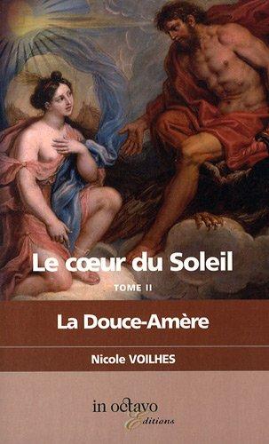 9782848780955: Le Coeur du Soleil, Tome 2 : La Douce-Am�re