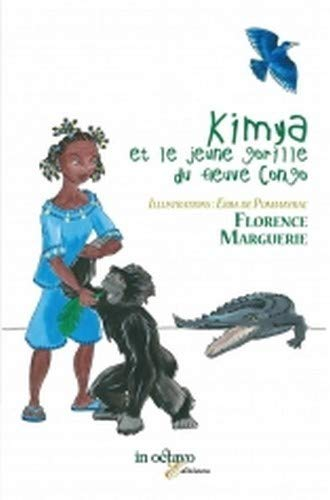Kimya et le Jeune Gorille du Fleuve: Florence Marguerie
