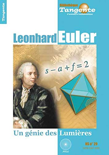 9782848840666: Tangente, Hors-s�rie N� 29 : Leonhard Euler : Un g�nie des Lumi�res