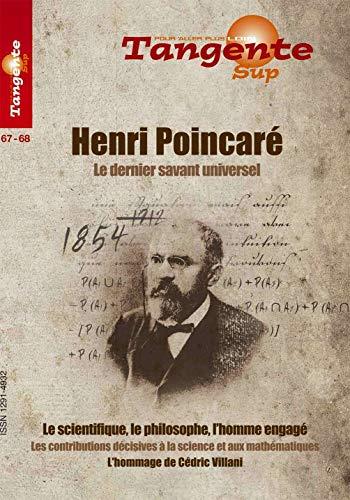9782848841649: Henri Poincaré. Le dernier savant universel. Le scientifique, le découvreur, l'homme engagé. Les contributions décisives à la science et aux mathématiques. L'hommage de Cédric Villani. Sup 67-68.