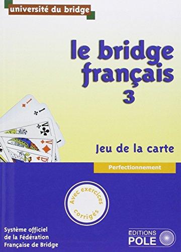 9782848841748: Le bridge français : Tome 3, perfectionnement, jeu de la carte