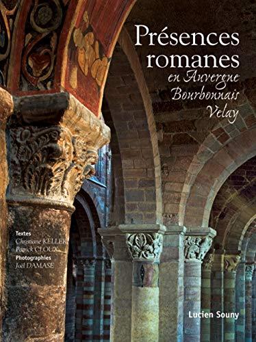 9782848860954: Pr�sences romanes : En Auvergne, Bourbonnais, Velay