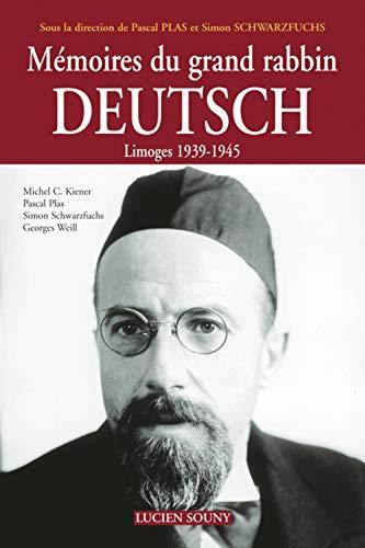 9782848861111: M�moires du grand rabbin Deutsch : Limoges 1939-1945