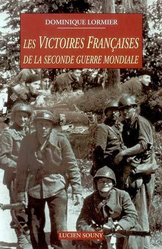 9782848862149: Les victoires fran�aises de la seconde guerre mondiale