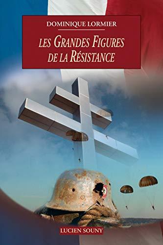 Les grandes figures de la résistance: Lormier, Dominique