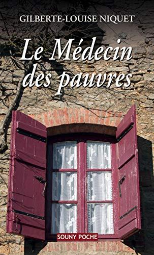 LE MEDECIN DES PAUVRES 34: Gilberte-Louise Niquet