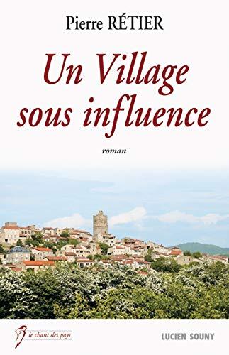 9782848864723: Un Village Sous Influence