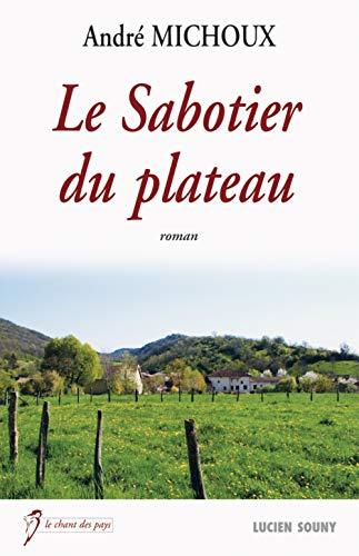 9782848864990: Le Sabotier du plateau