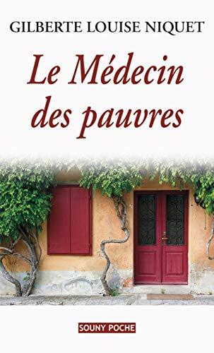 LE MEDECIN DES PAUVRES: Niquet Gilberte-Loui
