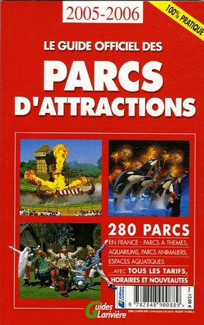 9782848900889: Le guide officiel des parcs d'attractions