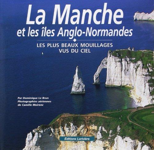 """""""la manche et les iles anglo-normandes ; les plus beaux mouillages vus du ciel"""": Camille ..."""