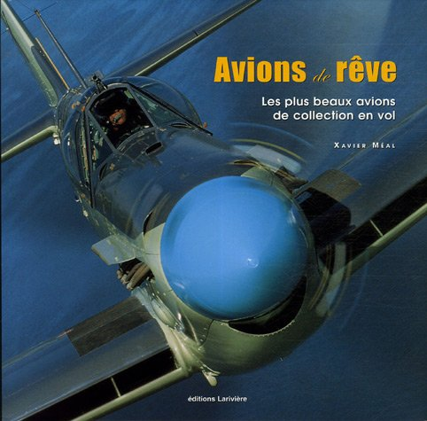 9782848901244: Avions de r�ve : Les plus beaux avions de collection en vol