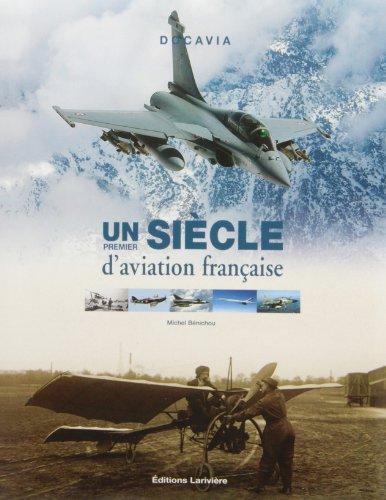 9782848901374: Un premier siècle d'aviation française