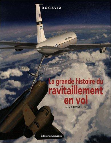 9782848901459: La grande histoire du ravitaillement en vol