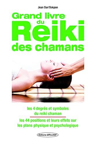 Le Grand Livre du Reiki Chamanique -: Jean Dan'Dokpon
