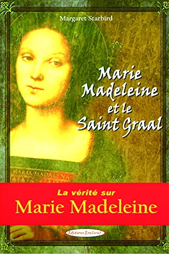 Marie-Madeleine et le Saint Graal (French Edition) (9782848910512) by STARBIRD, MARGARET