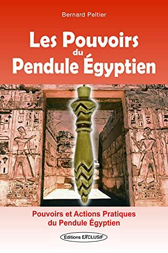9782848910796: Les Pouvoirs du Pendule Egyptien (French Edition)