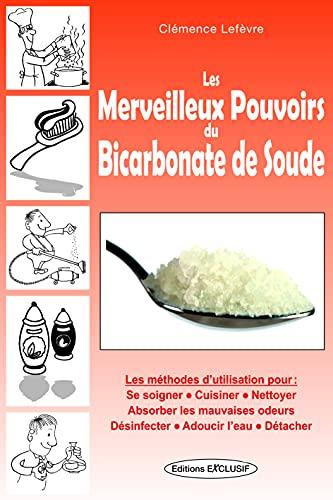 9782848910833: Les merveilleux pouvoirs du bicarbonate de soude