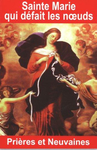 9782848910901: Sainte Marie qui défait les noeuds -Prières et neuvaines