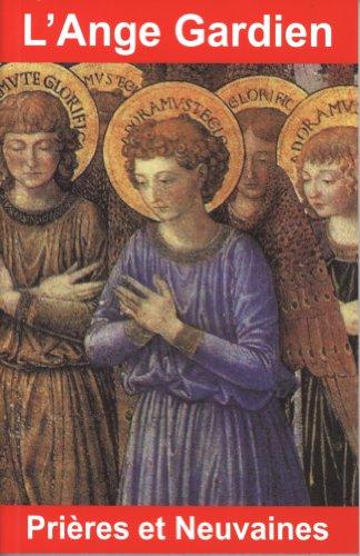 9782848910956: L'Ange Gardien : Prières et neuvaines