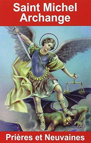 Saint Michel Archange : Prières et neuvaines: Emilie Bonvin