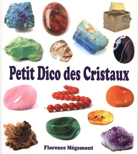 PETIT DICO DES CRISTAUX: MEGEMONT FLORENCE