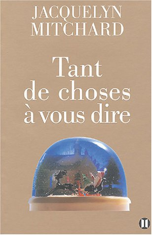 Tant de choses à vous dire (French Edition) (2848930101) by [???]