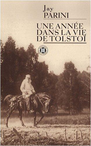 Une année dans la vie de Tolstoï (French Edition) (2848930543) by Jay Parini