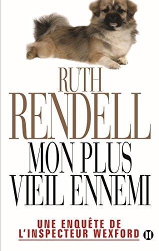 MON PLUS VIEIL ENNEMI : UNE ENQUÊTE DE L'INSPECTEUR WEXFORD: RENDELL RUTH