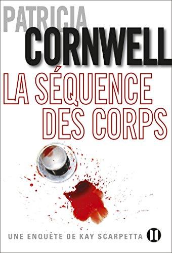 9782848931708: La séquence des corps: Une enquête de Kay Scarpetta