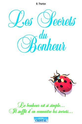 SECRETS DU BONHEUR -LES-: THORTON BETTY