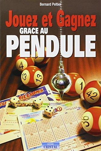 9782848950259: Jouez et gagnez grâce au pendule