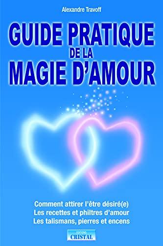 9782848950716: Guide pratique de la magie d'amour