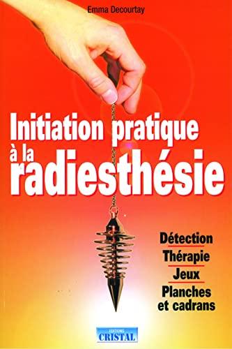 9782848950785: Initiation pratique à la radiesthésie