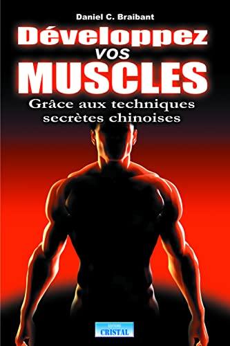 DEVELOPPEZ VOS MUSCLES GRACE AUX TECHNIQ: BRAIBANT DANIEL