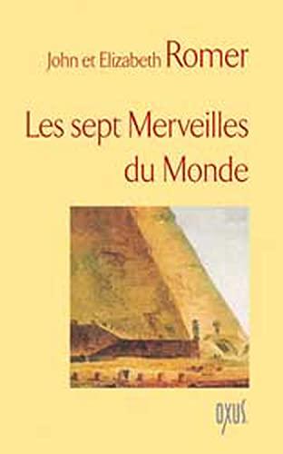 LES SEPT MERVEILLES DU MONDE: ROMER, JOHN;ROMER, ELIZABETH