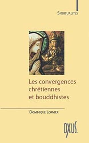 CONVERGENCES CHRÉTIENNES ET BOUDDHISTES (LES): LORMIER DOMINIQUE
